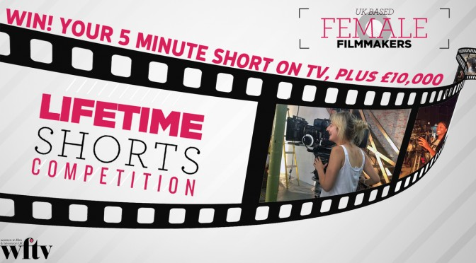 Opportunity | Lifetime launches shorts competition for women filmmakers